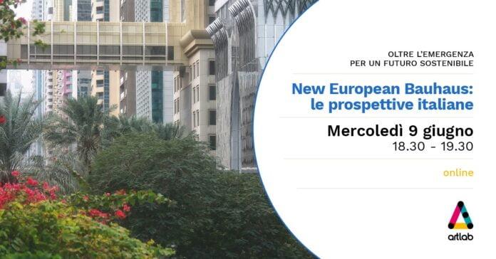 2021/06/09 - Incontri - Artlab New European Bauhaus: prospettive italiane