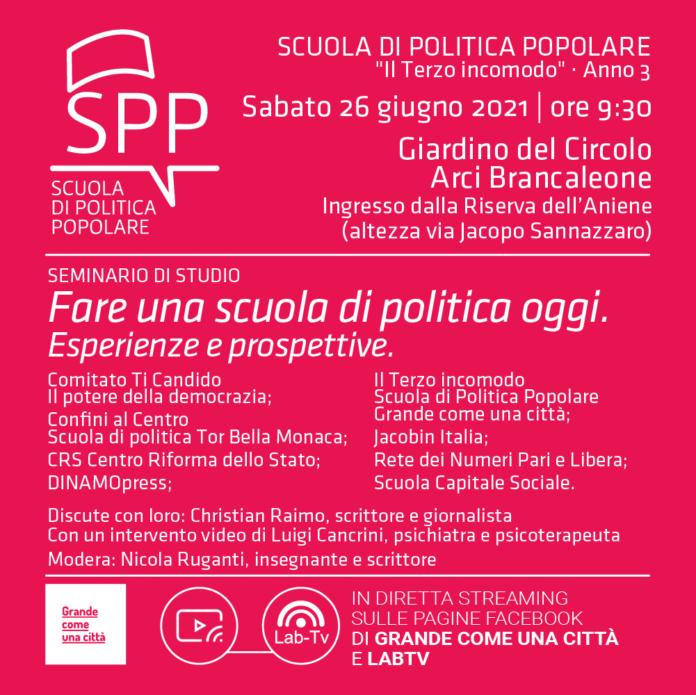 2021/06/21 - Scuola di politica - Incontri - Fare una scuola di politica oggi Esperienze e prospettive locandina grande come una città